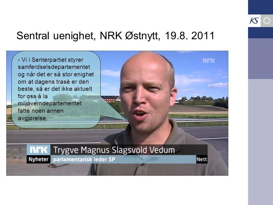 Sentral uenighet, NRK Østnytt, 19.8.