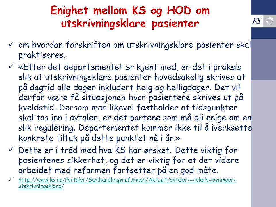 Enighet mellom KS og HOD om utskrivningsklare pasienter om hvordan forskriften om utskrivningsklare pasienter skal praktiseres. «Etter det departement