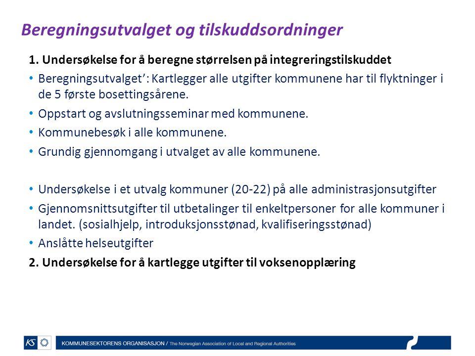 Beregningsutvalget og tilskuddsordninger 1. Undersøkelse for å beregne størrelsen på integreringstilskuddet Beregningsutvalget': Kartlegger alle utgif