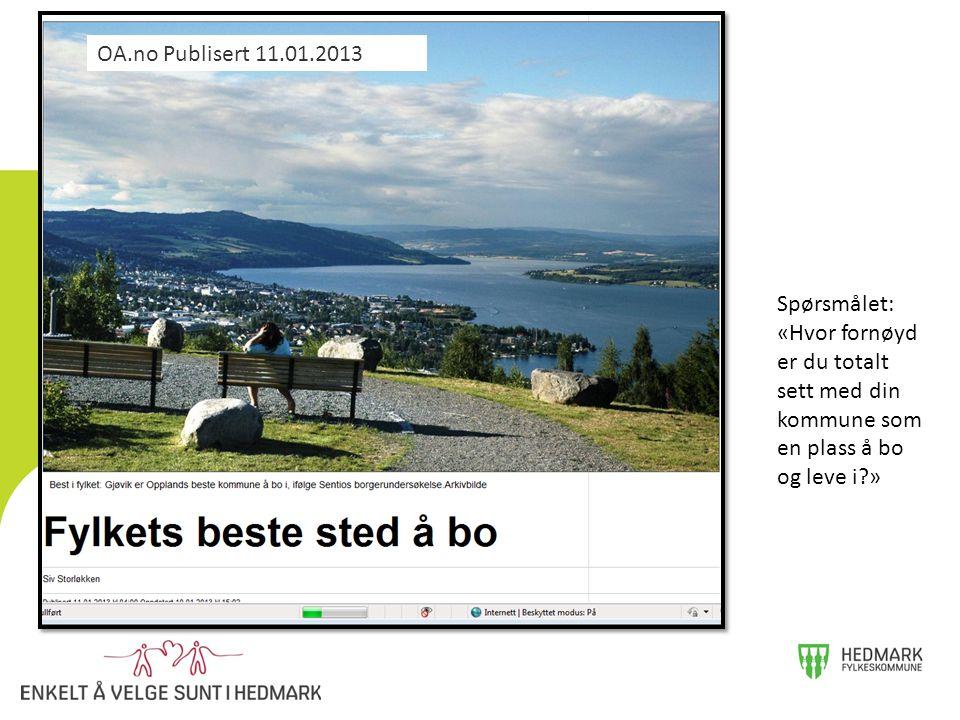 OA.no Publisert 11.01.2013 Spørsmålet: «Hvor fornøyd er du totalt sett med din kommune som en plass å bo og leve i?»
