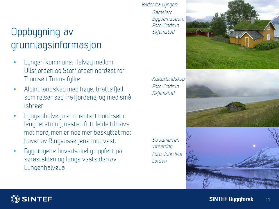 SINTEF Byggforsk 11 Oppbygning av grunnlagsinformasjon Lyngen kommune: Halvøy mellom Ullsfjorden og Storfjorden nordøst for Tromsø i Troms fylke Alpint landskap med høye, bratte fjell som reiser seg fra fjordene, og med små isbreer Lyngenhalvøya er orientert nord-sør i lengderetning, nesten fritt leide til havs mot nord, men er noe mer beskyttet mot havet av Ringvassøyene mot vest.