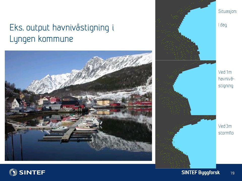 SINTEF Byggforsk 19 Eks. output havnivåstigning i Lyngen kommune Totalt 413 bygninger vil bli direkte berørt av 1m havnivåstigning Kilde: PhD-stipendi