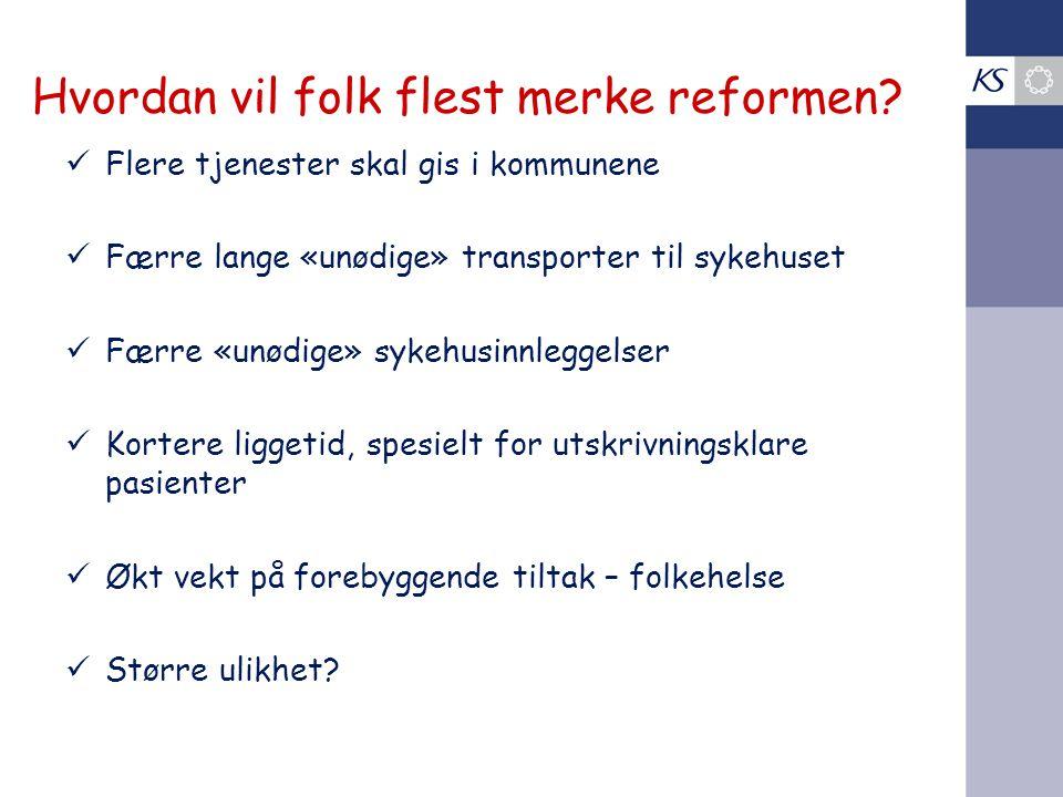 Hvordan vil folk flest merke reformen.