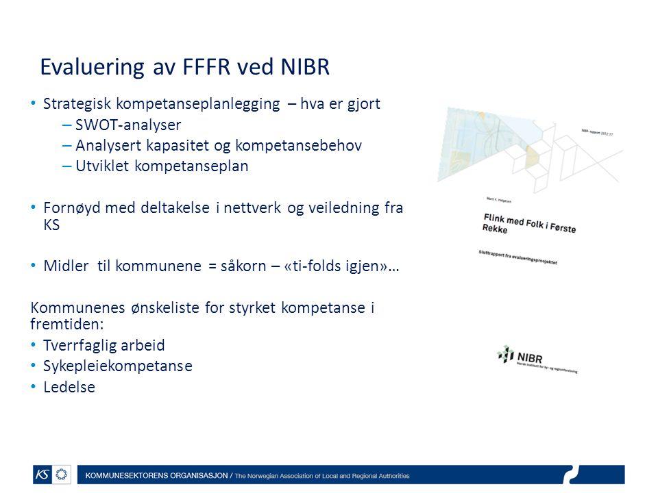 Evaluering av FFFR ved NIBR Strategisk kompetanseplanlegging – hva er gjort – SWOT-analyser – Analysert kapasitet og kompetansebehov – Utviklet kompet