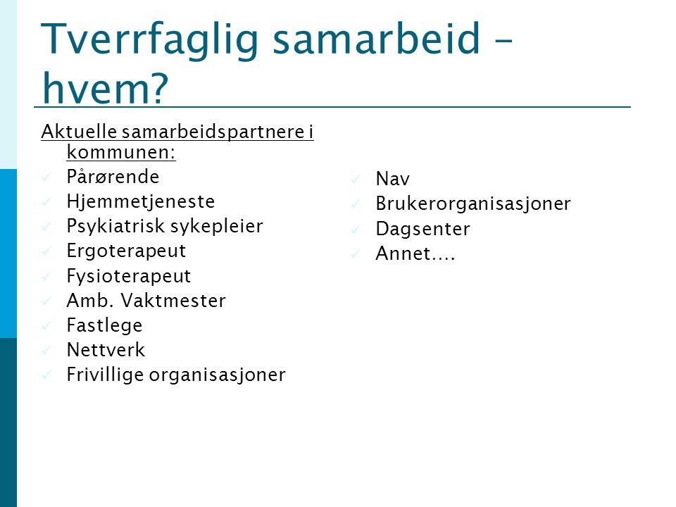 Tverrfaglig samarbeid – hvem.Utenfor kommunen: Spesialisthelsetjenesten ( 2., 3.