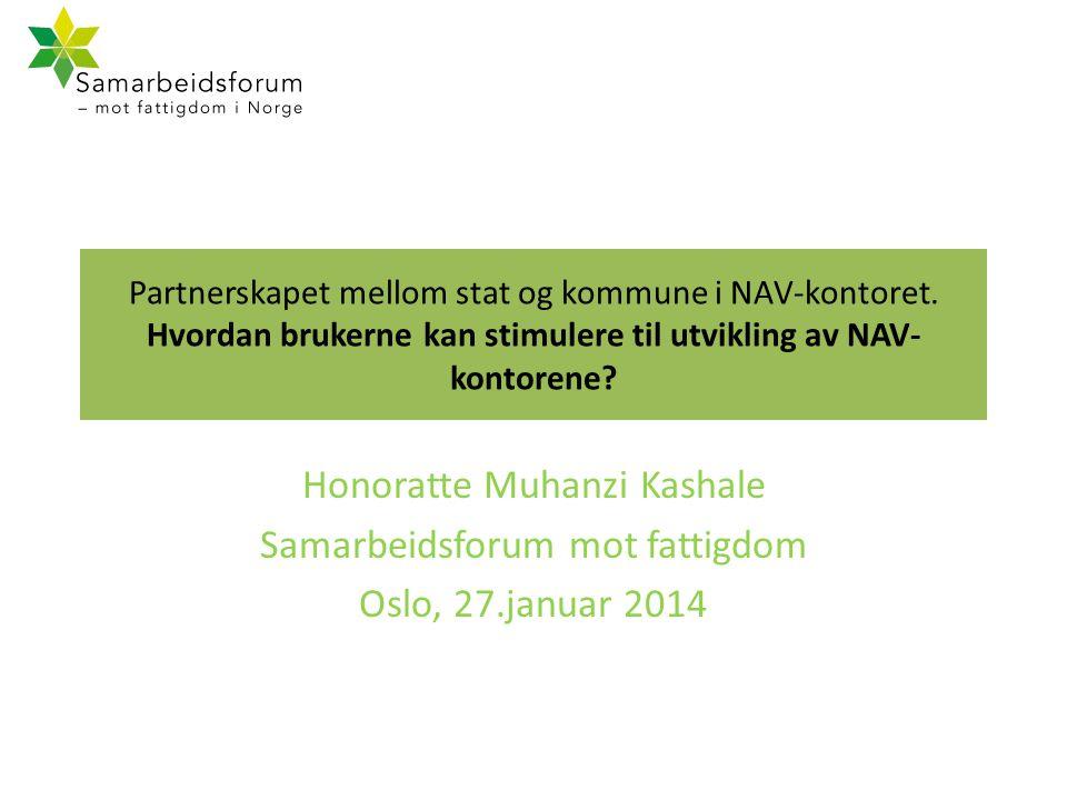 Partnerskapet mellom stat og kommune i NAV-kontoret. Hvordan brukerne kan stimulere til utvikling av NAV- kontorene? Honoratte Muhanzi Kashale Samarbe