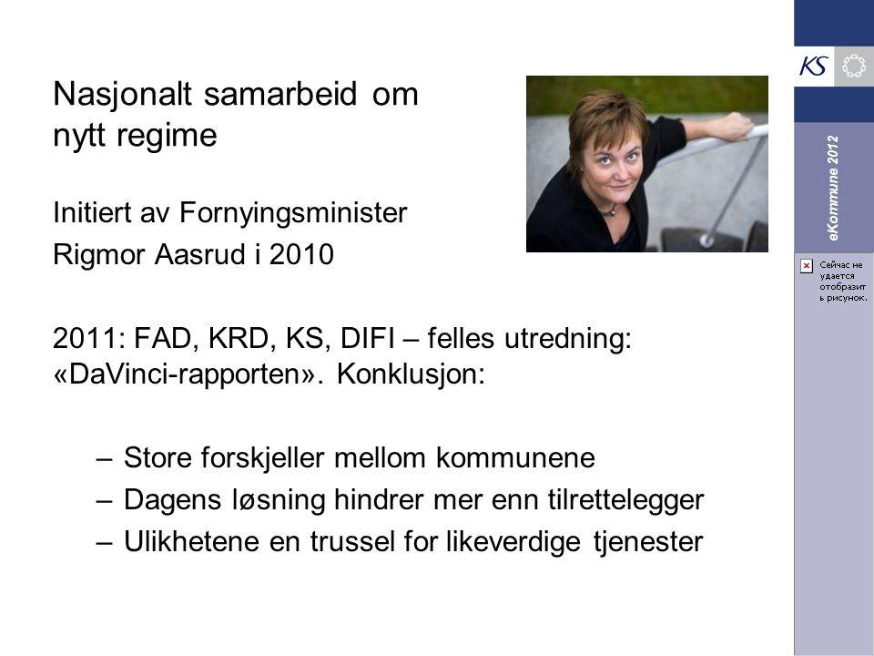 eKommune 2012 Nasjonalt samarbeid om nytt regime Initiert av Fornyingsminister Rigmor Aasrud i 2010 2011: FAD, KRD, KS, DIFI – felles utredning: «DaVi