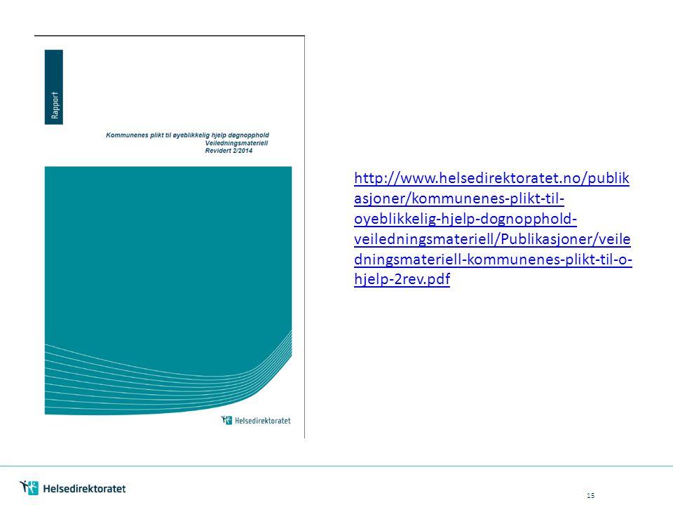 15 http://www.helsedirektoratet.no/publik asjoner/kommunenes-plikt-til- oyeblikkelig-hjelp-dognopphold- veiledningsmateriell/Publikasjoner/veile dning
