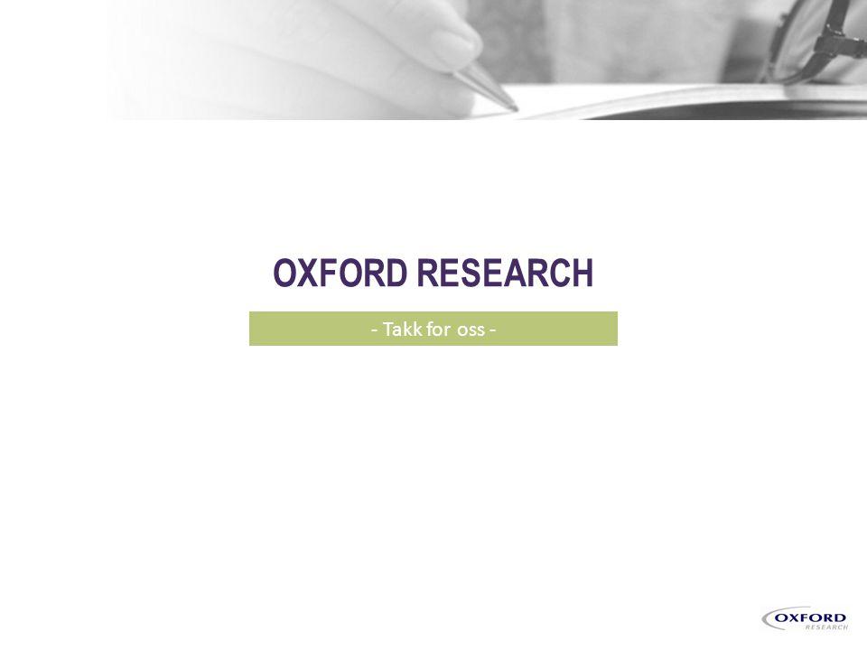 Copyright © 2013 By Oxford Research AS Kristiansand Copenhagen Stockholm Kotka Brüssels OXFORD RESEARCH - Takk for oss -