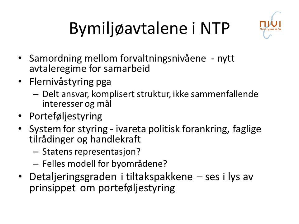 Bymiljøavtalene i NTP Samordning mellom forvaltningsnivåene - nytt avtaleregime for samarbeid Flernivåstyring pga – Delt ansvar, komplisert struktur,