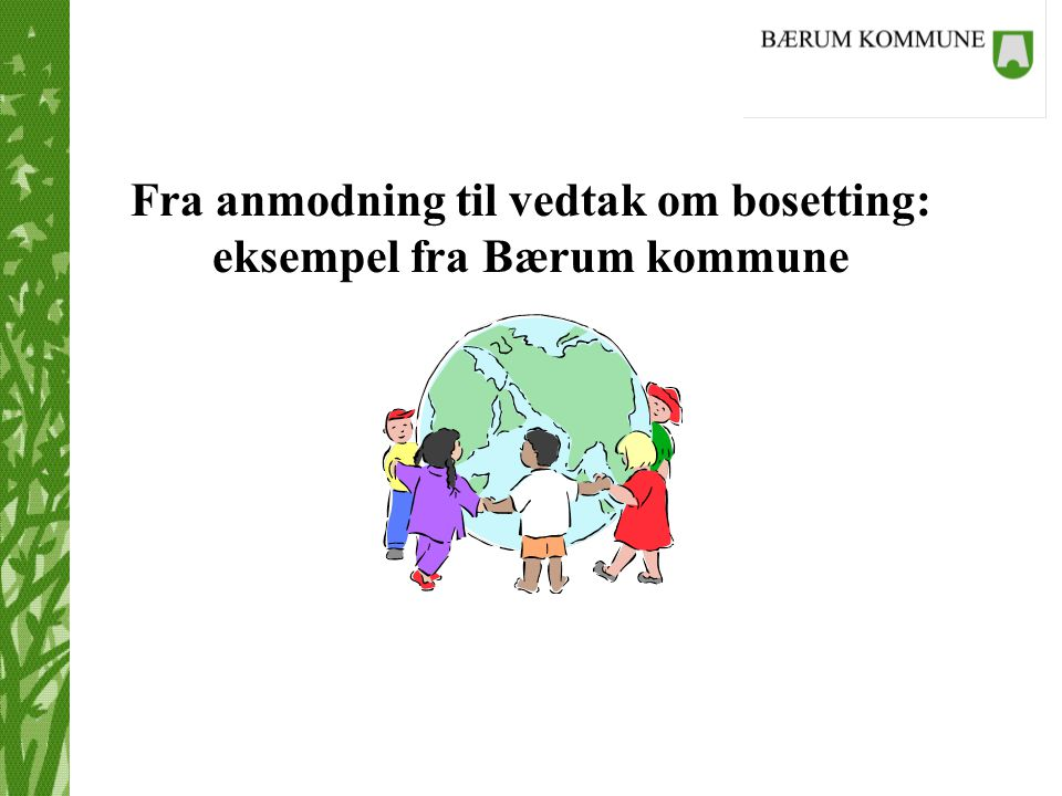 Fra anmodning til vedtak om bosetting: eksempel fra Bærum kommune