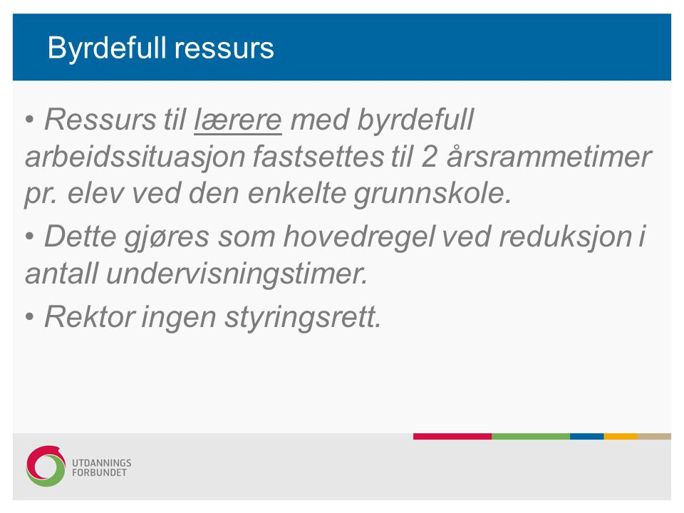 Byrdefull ressurs Ressurs til lærere med byrdefull arbeidssituasjon fastsettes til 2 årsrammetimer pr. elev ved den enkelte grunnskole. Dette gjøres s