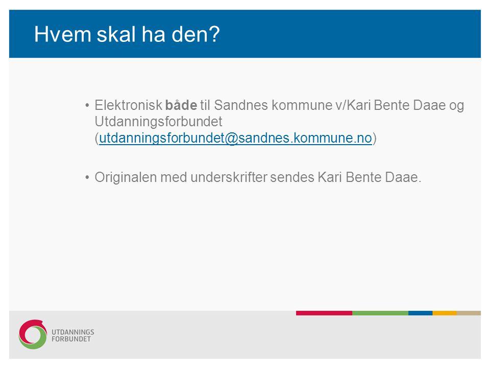 Hvem skal ha den? Elektronisk både til Sandnes kommune v/Kari Bente Daae og Utdanningsforbundet (utdanningsforbundet@sandnes.kommune.no)utdanningsforb