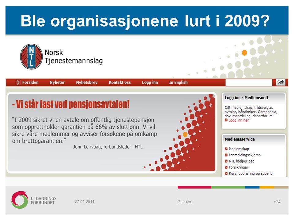 Ble organisasjonene lurt i 2009? Pensjons2427.01.2011