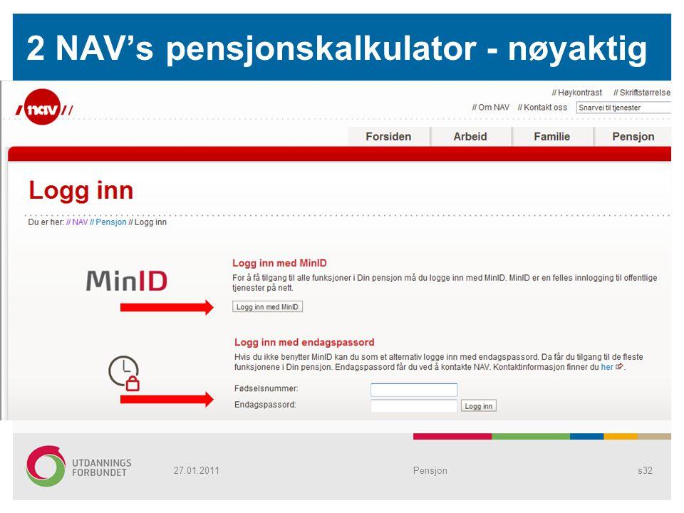 2 NAV's pensjonskalkulator - nøyaktig Pensjons3227.01.2011