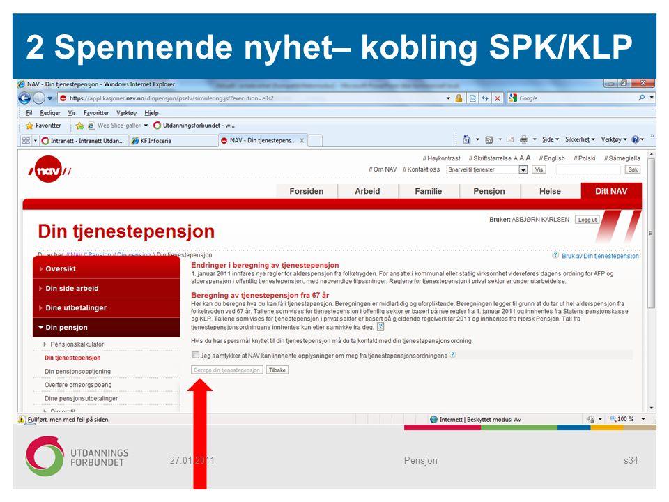 2 Spennende nyhet– kobling SPK/KLP Pensjons3427.01.2011