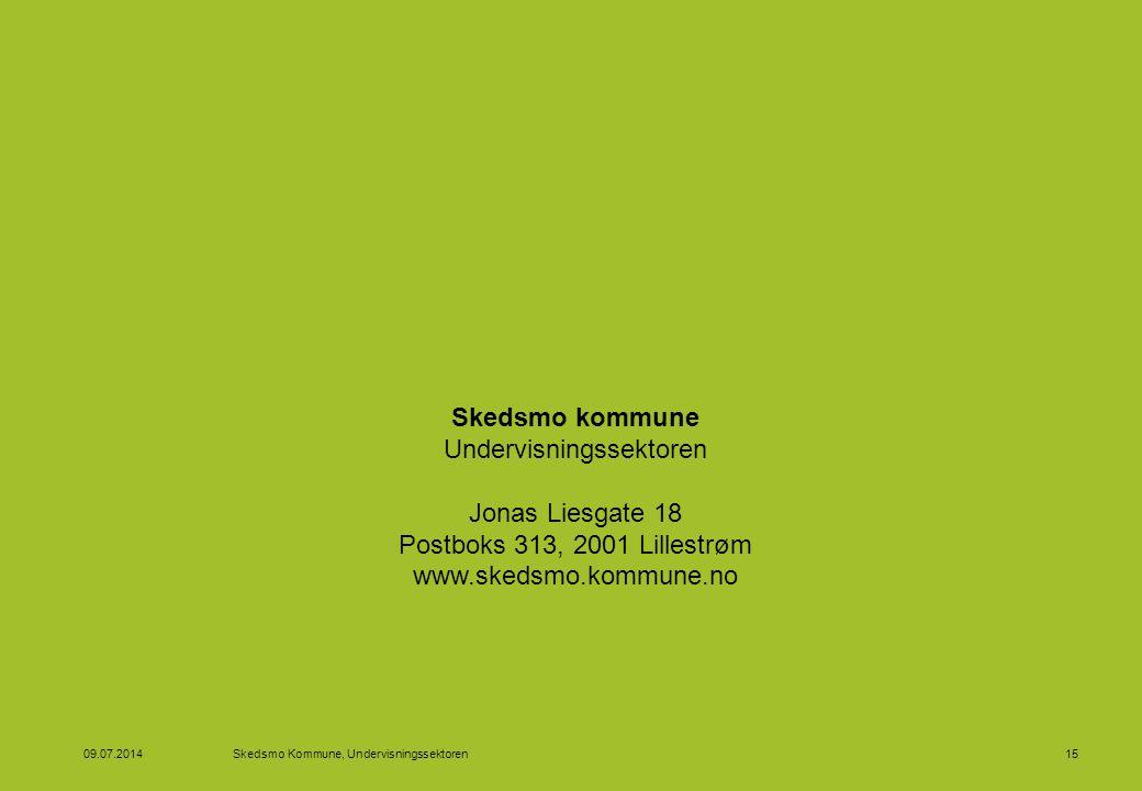 Skedsmo kommune Undervisningssektoren Jonas Liesgate 18 Postboks 313, 2001 Lillestrøm www.skedsmo.kommune.no 09.07.2014Skedsmo Kommune, Undervisningss