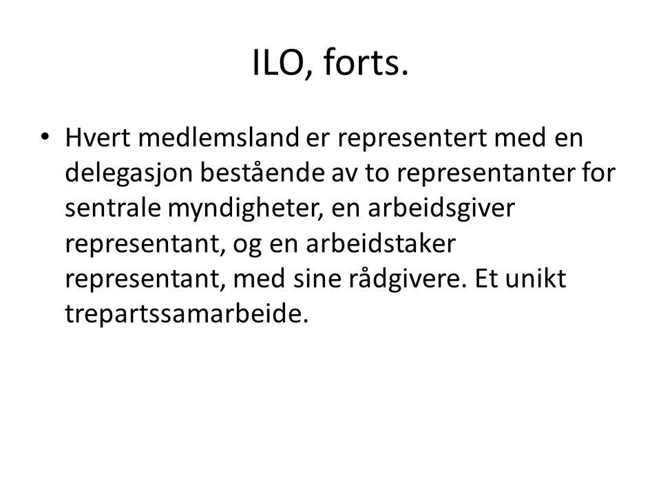 ILO, forts. Hvert medlemsland er representert med en delegasjon bestående av to representanter for sentrale myndigheter, en arbeidsgiver representant,