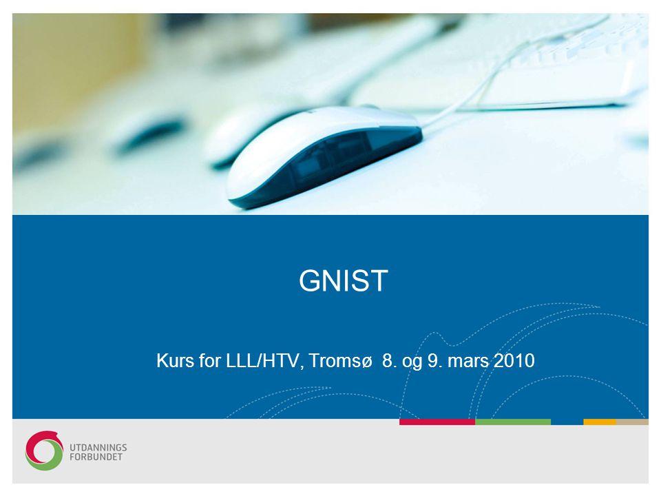 GNIST Kurs for LLL/HTV, Tromsø 8. og 9. mars 2010