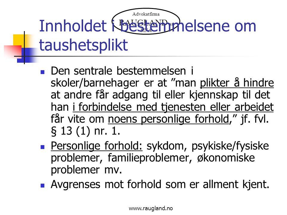 Advokatfirma RAUGLAND as MNA www.raugland.no Unntak fra taushetsplikt: melde- og opplysningsplikt Barneverntjenestens behov for opplysninger Barnekonvensjonen art.