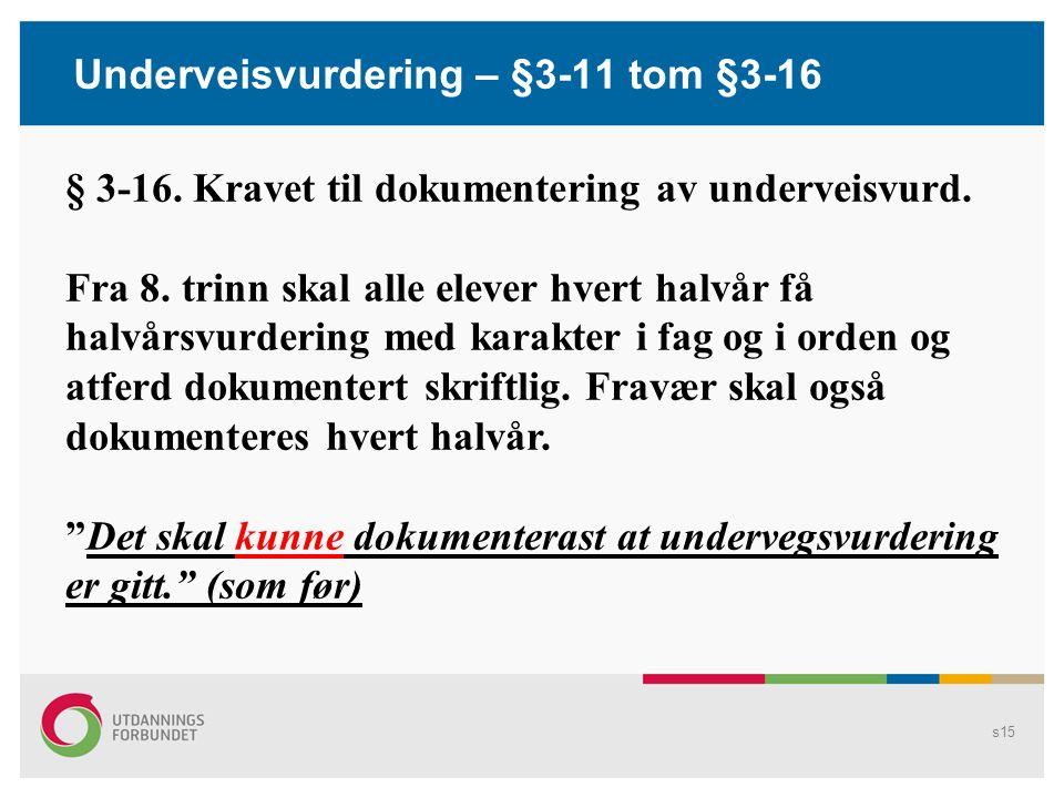 s14 § 3-8 Dialog om anna utvikling Eleven (…) har rett til jevnlig dialog med kontaktlæreren (…) om sin utvikling i lys av Oppl.lov §1-1, generell del og prinsipper for opplæringa.