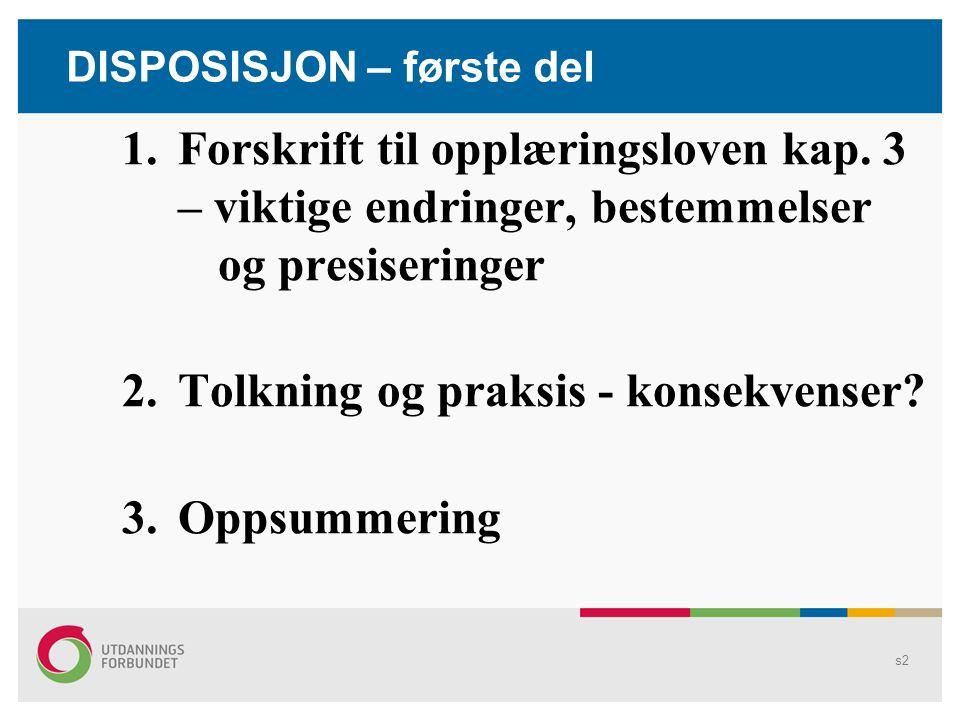 s2 DISPOSISJON – første del 1.Forskrift til opplæringsloven kap.