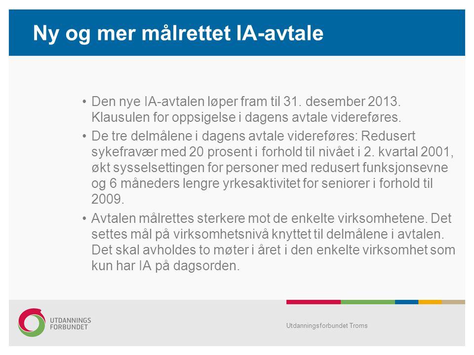 Ny og mer målrettet IA-avtale Den nye IA-avtalen løper fram til 31.