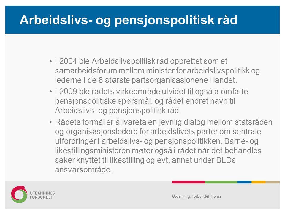 Arbeidslivs- og pensjonspolitisk råd I 2004 ble Arbeidslivspolitisk råd opprettet som et samarbeidsforum mellom minister for arbeidslivspolitikk og lederne i de 8 største partsorganisasjonene i landet.