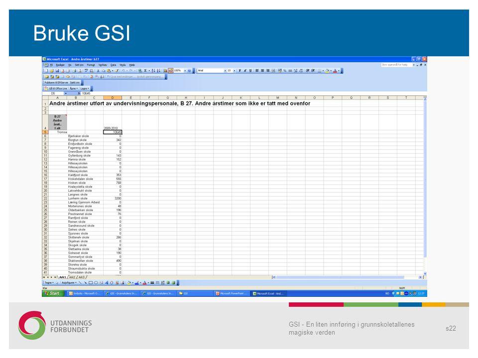 GSI - En liten innføring i grunnskoletallenes magiske verden s22 Bruke GSI