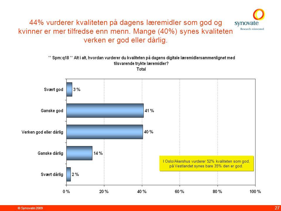 © Synovate 2009 27 44% vurderer kvaliteten på dagens læremidler som god og kvinner er mer tilfredse enn menn. Mange (40%) synes kvaliteten verken er g