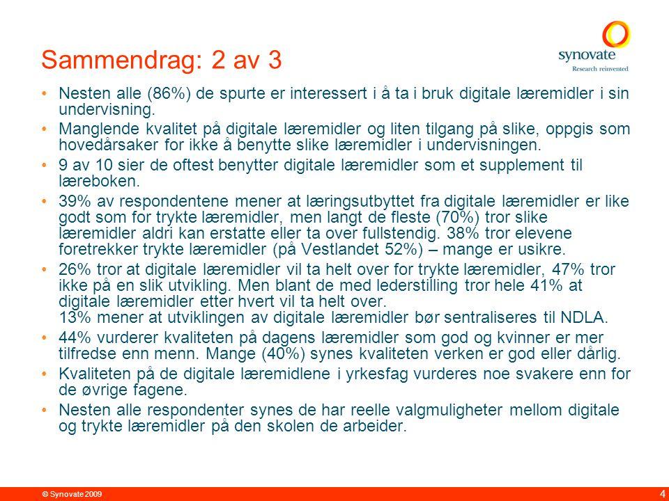 © Synovate 2009 4 Sammendrag: 2 av 3 Nesten alle (86%) de spurte er interessert i å ta i bruk digitale læremidler i sin undervisning. Manglende kvalit