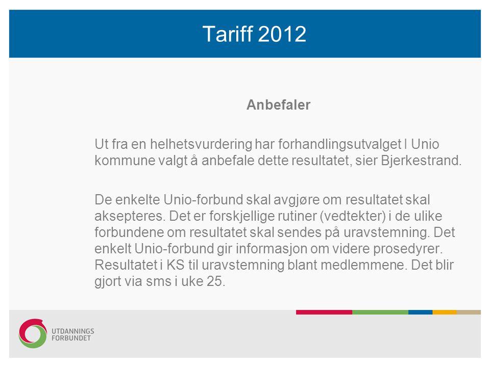 Anbefaler Ut fra en helhetsvurdering har forhandlingsutvalget I Unio kommune valgt å anbefale dette resultatet, sier Bjerkestrand.