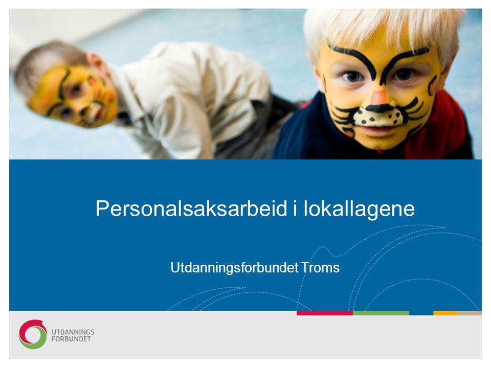 Personalsaksarbeid i lokallagene Utdanningsforbundet Troms