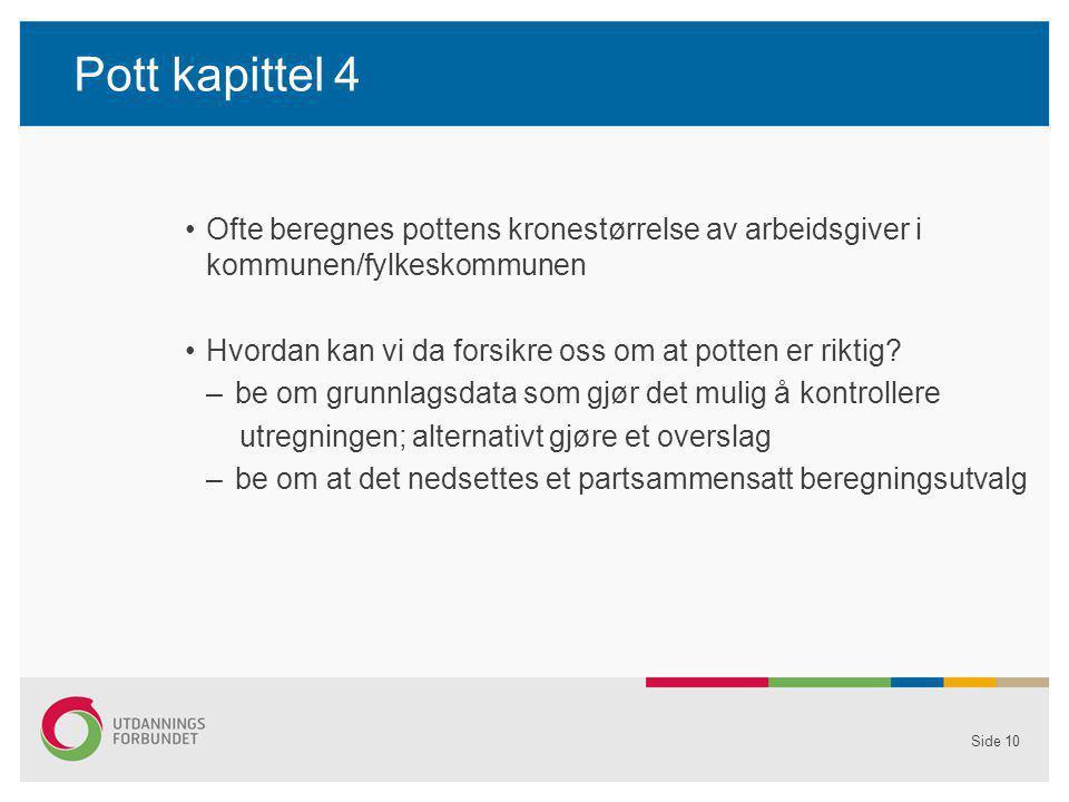 Pott kapittel 4 Ofte beregnes pottens kronestørrelse av arbeidsgiver i kommunen/fylkeskommunen Hvordan kan vi da forsikre oss om at potten er riktig?