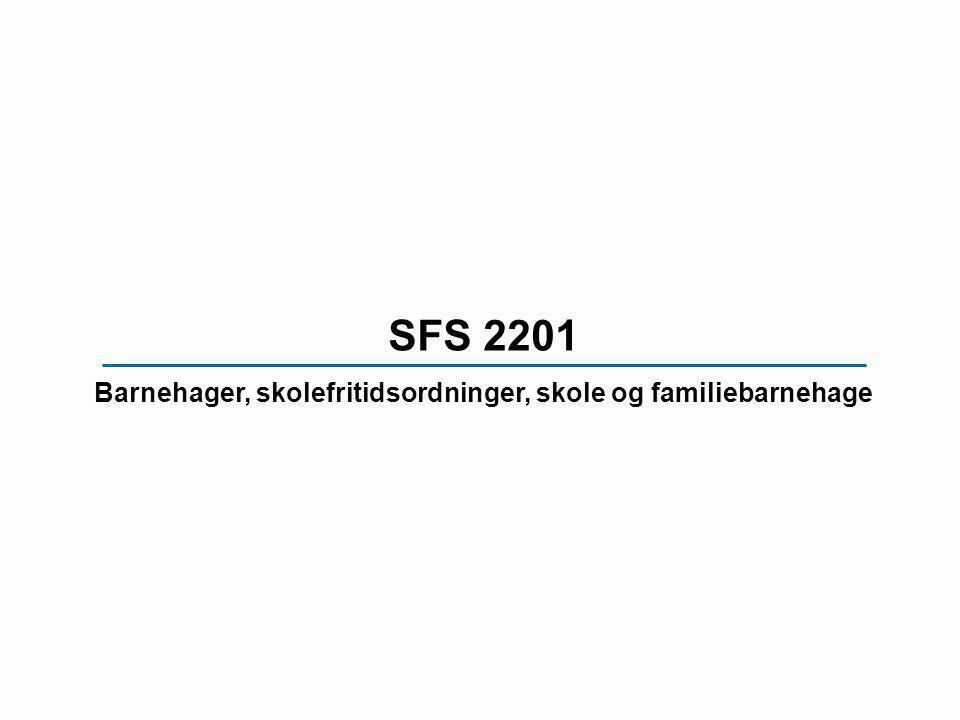 SFS 2201 Barnehager, skolefritidsordninger, skole og familiebarnehage