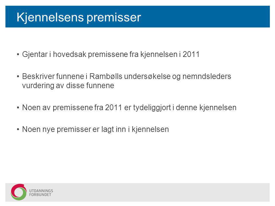 Kjennelsens premisser Gjentar i hovedsak premissene fra kjennelsen i 2011 Beskriver funnene i Rambølls undersøkelse og nemndsleders vurdering av disse