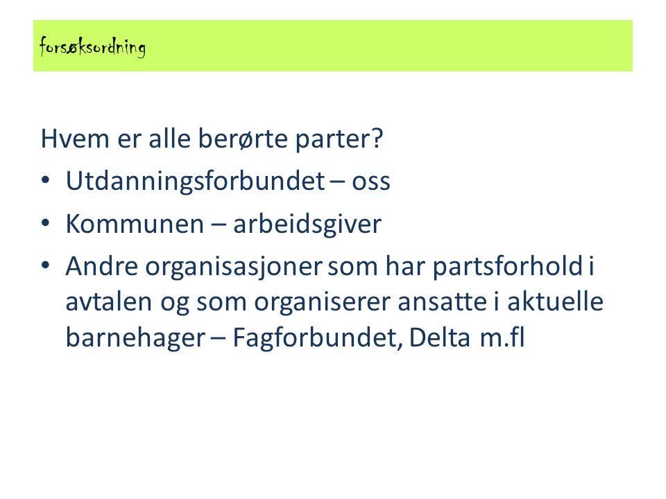 Forsøksordning Før eventuell ny avtaleperiode; Evaluering av avtalen og virkningene av den.