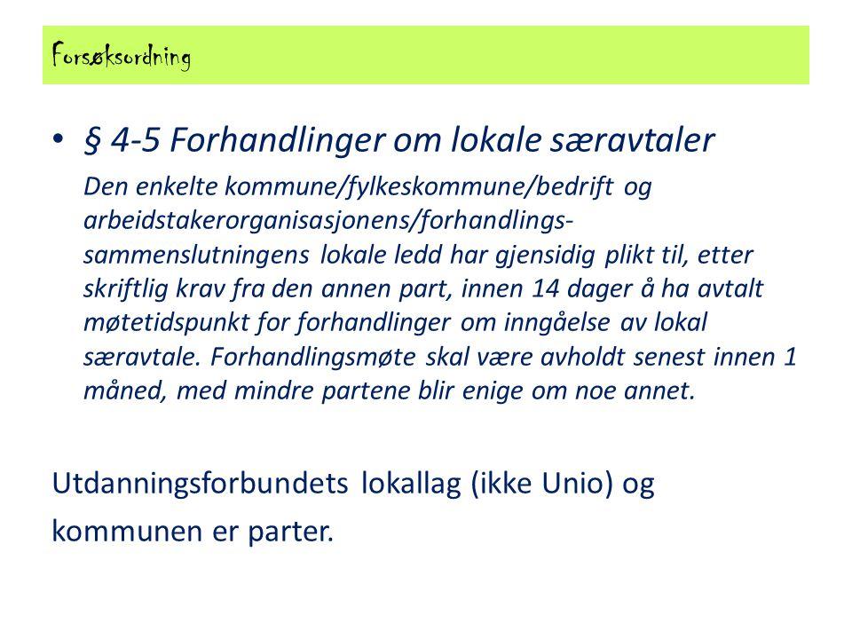 Forsøksordning § 4-5 Forhandlinger om lokale særavtaler Den enkelte kommune/fylkeskommune/bedrift og arbeidstakerorganisasjonens/forhandlings- sammens