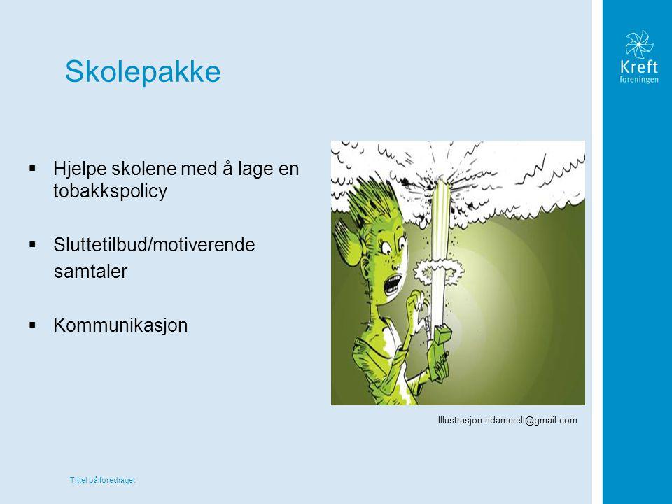 Tittel på foredraget Skolepakke  Hjelpe skolene med å lage en tobakkspolicy  Sluttetilbud/motiverende samtaler  Kommunikasjon Illustrasjon ndamerel
