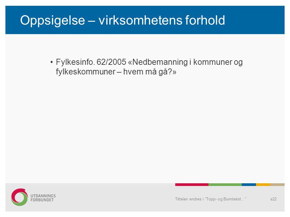 Fylkesinfo. 62/2005 «Nedbemanning i kommuner og fylkeskommuner – hvem må gå?» Tittelen endres i