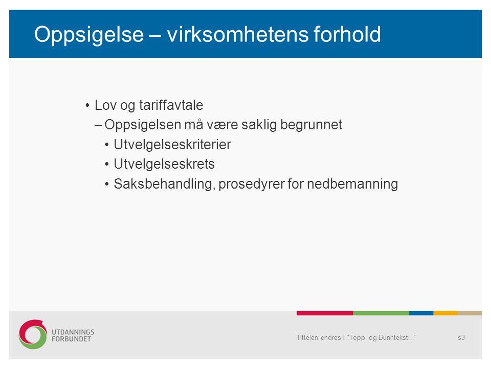 Oppsigelse – virksomhetens forhold Forts.