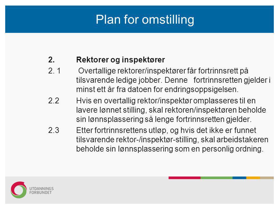 Plan for omstilling 2.Rektorer og inspektører 2.