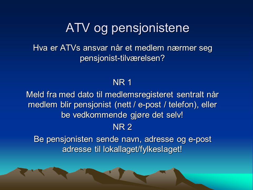 ATV og pensjonistene Hva er ATVs ansvar når et medlem nærmer seg pensjonist-tilværelsen.