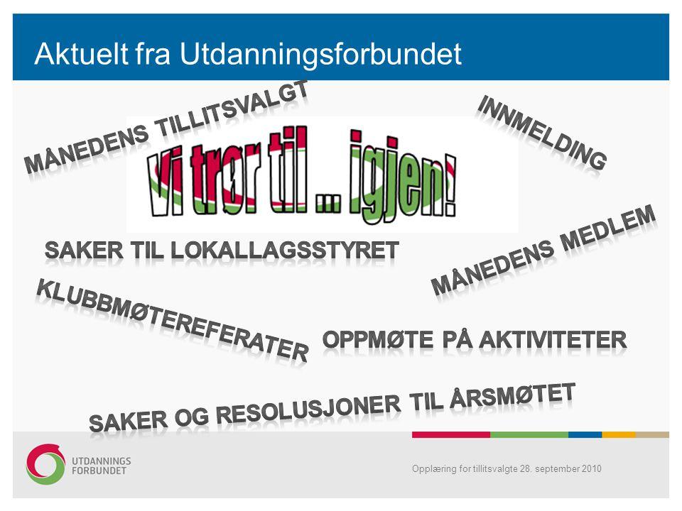 Opplæring for tillitsvalgte 28. september 2010 Aktuelt fra Utdanningsforbundet