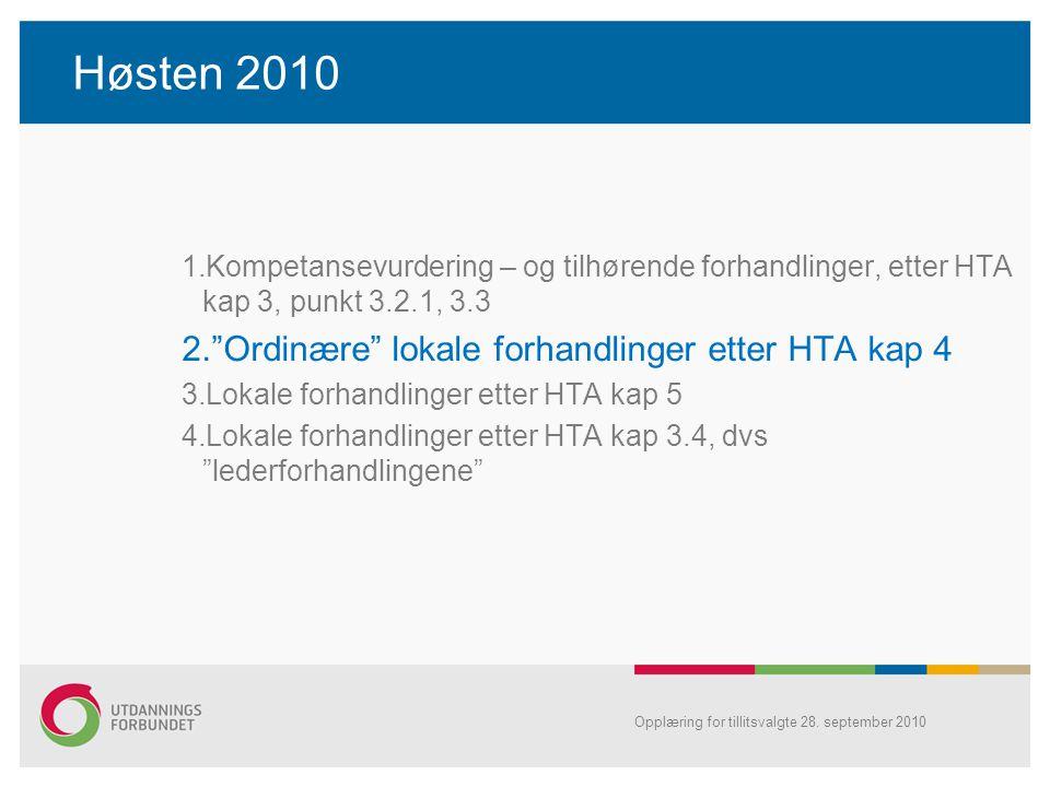 """Opplæring for tillitsvalgte 28. september 2010 Høsten 2010 1.Kompetansevurdering – og tilhørende forhandlinger, etter HTA kap 3, punkt 3.2.1, 3.3 2.""""O"""