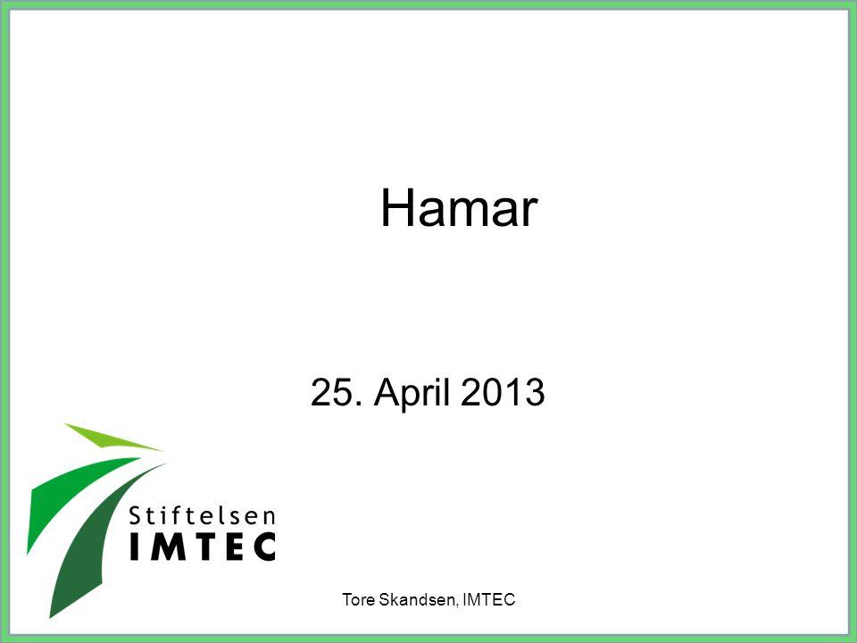 Tore Skandsen, IMTEC Hamar 25. April 2013