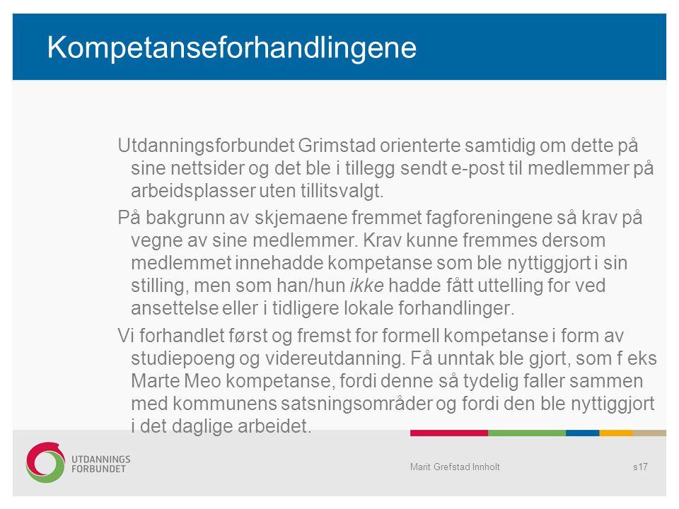 Kompetanseforhandlingene Utdanningsforbundet Grimstad orienterte samtidig om dette på sine nettsider og det ble i tillegg sendt e-post til medlemmer p