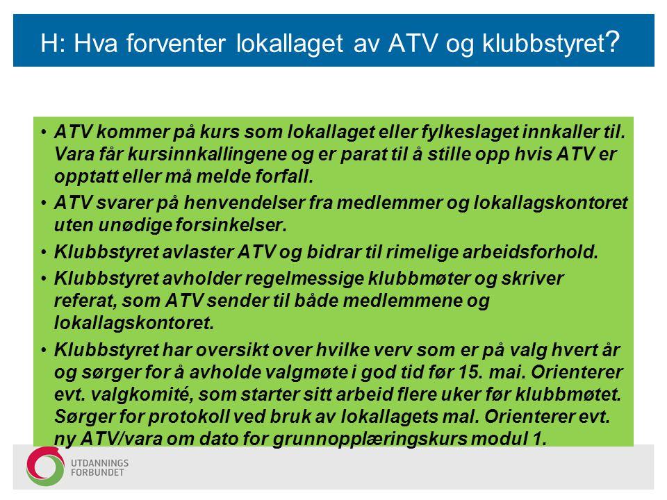 H: Hva forventer lokallaget av ATV og klubbstyret .