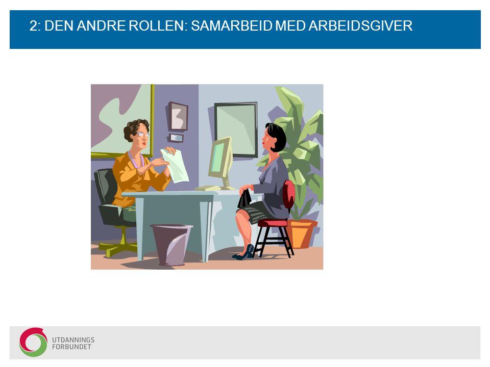 2: DEN ANDRE ROLLEN: SAMARBEID MED ARBEIDSGIVER