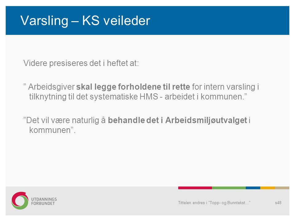 """Varsling – KS veileder Videre presiseres det i heftet at: """" Arbeidsgiver skal legge forholdene til rette for intern varsling i tilknytning til det sys"""